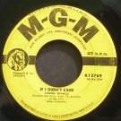 CONNIE FRANCIS~If I Didn't Care~MGM K12769 (Soft Rock)  45