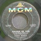 CONNIE FRANCIS~Jealous of You~MGM K12899  45