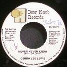DEBRA LEE LEWIS~Never Never Know~Door Knob 84-224 (Gospel) Promo Rare VG++ 45