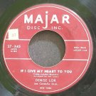 DENISE LOR~If I Give My Heart to You~Majar Disc Inc. 27 - X45  45