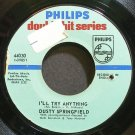 DUSTY SPRINGFIELD~I'll Try Anything~Philips 44030 VG+ 45