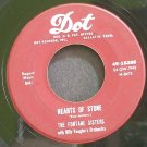 FONTANE SISTERS~Hearts of Stone~Dot 15265  45
