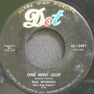 MAC WISEMAN~One Mint Julip~Dot 15497  45