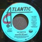 MARTIN DELRAY~Get Rhythm~Atlantic 87869 Promo VG+ 45