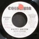 PATTY SMYTH~Never Enough~Columbia 06643 Promo VG++ 45