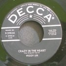 PEGGY LEE~Crazy in the Heart~Decca 29834  45