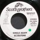 BLUESTONE~Single Again~Scotti Bros. 03036 (Soft Rock) Promo VG+ 45
