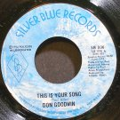 DON GOODWIN~This is Your Song~Silver Blue 806  45