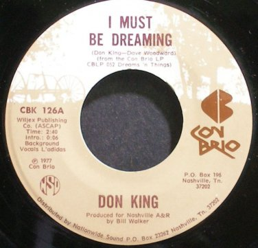 DON KING~I Must Be Dreaming~Con Brio 126 VG++ 45