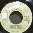 EDDIE RABBITT~I Can't Help Myself~Elektra 45390  45