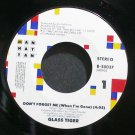 GLASS TIGER~Don't Forget Me (When I'm Gone)~Manhattan 50037 VG++ 45
