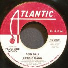 HERBIE MANN~Spin Ball~Atlantic 3009 (Funk) Promo Rare 45