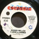 ROGER MILLER~I Love a Rodeo~Columbia 10107 Promo 45