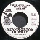 SEAN MORTON DOWNEY~You'll Never Have to Ask Me if I Love You~Artists of America 123 Promo VG+ 45