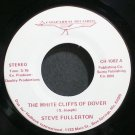 STEVE FULLERTON~The White Cliffs of Dover~Chaparral 1002 VG+ 45