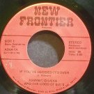 JOHNNIE GILMAN~If You've Decide it's Over~New Frontier 1  45