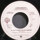 KAREN BROOKS~If That's What You're Thinking~Warner Bros. 29789 Promo VG+ 45