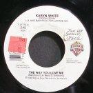 KARYN WHITE~The Way You Love Me~Warner Bros. 27773 VG+ 45