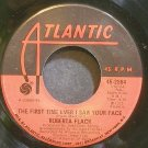 ROBERTA FLACK~The First Time Ever I Saw Your Face~Atlantic 2864 (Soul)  45
