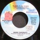 MARK CHESNUTT~Blame it on Texas~MCA 54053 VG+ 45