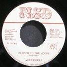 MIKE DEKLE~Closer to the Moon~NSD 181 Promo VG++ 45