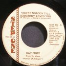 RAY PRICE~You're Nobody Till Somebody Loves You~Step One 352 VG++ 45