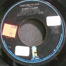 ROBERT PALMER~Addicted to Love~Island 99570 (Soft Rock)  45