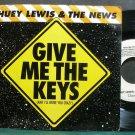 HUEY LEWIS & THE NEWS~Give Me the Keys (And I'll Drive You Crazy)~Chrysalis 43335 VG+ 45