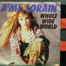 A'ME LORAIN~Whole Wide World~RCA 7-R  45