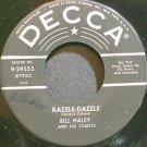 BILL HALEY & HIS COMETS~Razzle-Dazzle~Decca 29552 VG+ 45