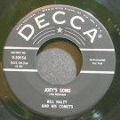 BILL HALEY & HIS COMETS~Joey's Song~Decca 30956 (Rock & Roll) VG+ 45
