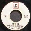LITTLE ANTHONY & THE IMPERIALS~Hurt So Bad~DCP International 1128 (Doo-Wop) 1st 45
