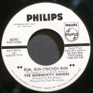 SERENDIPITY SINGERS~Run, Run Chicken Run~Philips 40292 Promo VG++ 45