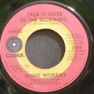 ANNE MURRAY~Talk it Over in the Morning~Capitol 3159 VG+ 45