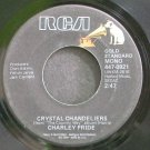CHARLEY PRIDE~Crystal Chandeliers~RCA 0921 Mono 45