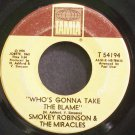 SMOKEY ROBINSON & THE MIRACLES~Who's Gonna Take the Blame~Tamla 54194 (Soul)  45