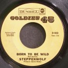 STEPPENWOLF~Born to Be Wild~Goldies 45 1433 (Hard Rock)  45