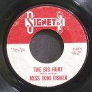 TONI FISHER~The Big Hurt~Signet 275 1st 45