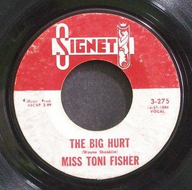 TONI FISHER~The Big Hurt~Signet 275 1st 45