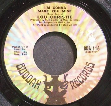 LOU CHRISTIE~I'm Gonna Make You Mine~Buddah 116 (Soft Rock)  45