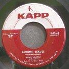 ROGER WILLIAMS~Autumn Leaves~Kapp 116X (Easy Listening) VG+ 45
