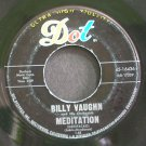 BILLY VAUGHN~Meditation~Dot 16436 (Jazz Vocals)  45