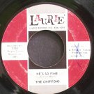 CHIFFONS~He's So Fine~Laurie 3152 (Soft Rock)  45