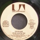 CORNELIUS BROTHERS & SISTER ROSE~I'm So Glad (To Be Loved by You)~United Artists 50954 (Soul)  45