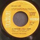 DICKEY LEE~A Kingdom I Call Home~RCA Victor 0710  45