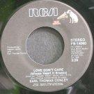 EARL THOMAS CONLEY~Love Don't Care~RCA 14060  45