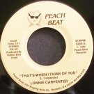 LONNIE CARPENTER~That's When I Think of You~Peach Beat 101 (Modern Soul) M- 45