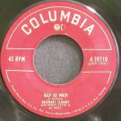ROSEMARY CLOONEY~Half as Much~Columbia 39710  45