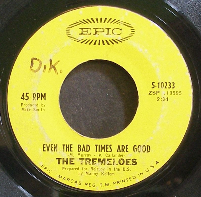 TREMELOES~Even the Bad Times Are Good~EPIC 10233 (Rock & Roll)  45