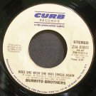 BURRITO BROTHERS~Does She Wish She Was Single Again~Curb 01011 VG+ 45